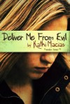 Deliver Me from Evil - Kathi Macias