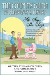 The Couples Guide to Pregnancy & Beyond: He Says, She Says - Shannon Duffy, John Zakour