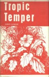 Tropic Temper A Memoir of Malaya - James Kirkup