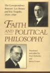 Faith and Political Philosophy: The Correspondence Between Leo Strauss and Eric Voegelin, 1934-1964 - Leo Strauss, Peter Emberley, Barry Cooper
