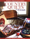 Country Quilts for Friends: 18 Charming Projects for All Seasons - Margaret Peters, Anne Sutton