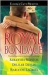 Royal Bondage - Samantha Winston, Marianne LaCroix, Delilah Devlin