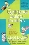 The Girlfriends' Guide to Toddlers - Vicki Iovine