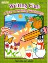 Writing Club: A Year of Writing Workshops for Grades 2-5 - Carmella Van Vleet