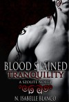 Blood Stained Tranquility - N. Isabelle Blanco