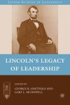 Lincoln's Legacy of Leadership - George R. Goethals, Gary L. McDowell