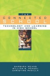 The Connected School: Technology and Learning in High School - Barbara Means, William R. Penuel, Christine Padilla
