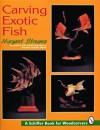 Carving Exotic Fish - Margaret Streams, Douglas Congdon-Martin