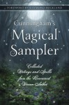 Cunningham's Magical Sampler: Collected Writings and Spells from the Renowned Wiccan Author - Scott Cunningham