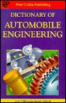 Dictionary of Automobile Engineering - Peter Collin Publishing, Robin Sawers, Liz Greasby