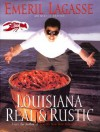 Louisiana Real and Rustic - Emeril Lagasse, Marcelle Bienvenu