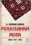 Perkisahan Nusa: Masa 1973-1986 - Rosihan Anwar