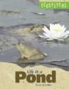 Life in a Pond (Ecosystems) - Stuart A. Kallen