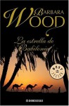 La estrella de Babilonia - Barbara Wood, Bettina Blanch Tyroller