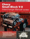 Chevy Small-Block V-8 Interchange Manual: 2nd Edition - David Lewis, Pierre Lafontaine