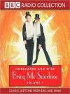 Bring Me Sunshine: Morecambe and Wise, Volume 1 - Eric Morecambe, Ernie Wise, 2004 ?BBC Audiobooks LTD 1994