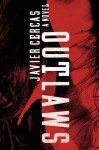 Outlaws: A Novel - Javier Cercas