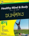 Healthy Mind and Body All-In-One for Dummies - Gillian Burn, Sue Baic