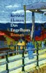 Das Engelhaus - Kerstin Ekman, Hedwig M. Binder