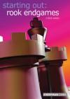 Starting Out: Rook Endgames - Chris Ward