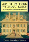 Architecture Without Kings: The Rise Of Puritan Classicism Under Cromwell - Tim Mowl, Brian Earnshaw