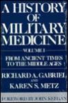 A History Of Military Medicine - Richard A. Gabriel, Karen S. Metz