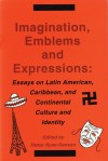Imagination, Emblems, and Expressions: Essays on Latin American, Carribean, and Continental Culture and Identity - Helen Ryan-Ranson