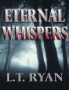 Eternal Whispers (A Novella) - L.T. Ryan