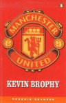 Manchester United (Penguin Readers Level 3) - Kevin Brophy, Michael Dean, Judith Dean