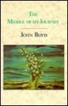 The Middle Of My Journey - John Boyd