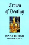 Crown of Destiny - Diana Rubino