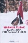 La bambina che salvava i libri - Markus Zusak, Gian M. Giughese