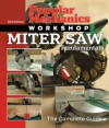 Popular Mechanics Workshop: Miter Saw Fundamentals: The Complete Guide - Rick Peters, Popular Mechanics Magazine