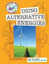 Using Alternative Energies (Language Arts Explorer) - Courtney Farrell