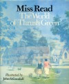 The World of Thrush Green - Miss Read