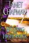 Wedding The Highlander (Highlander, No 3) - Janet Chapman