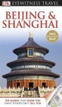 Dk Eyewitness Travel Guide: Beijing & Shanghai (Eyewitness Travel Guides) - Peter Neville-Hadley