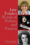 Jane Fonda's Words of Politics and Passion - Mary Hershberger, Eve Ensler