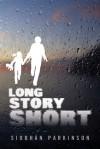 Long Story Short - Siobhán Parkinson