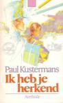 Ik heb je herkend - Paul Kustermans