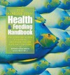 The Marine Fish Health & Feeding Handbook: The Essential Guide to Keeping Saltwater Species Alive and Thriving - Bob Goemans
