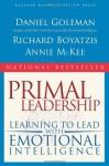 Primal Leadership: Learning to Lead with Emotional Intelligence - Daniel Goleman, Annie McKee, Richard E. Boyatzis