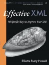 Effective XML: 50 Specific Ways to Improve Your XML - Elliotte Rusty Harold