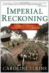 Imperial Reckoning: The Untold Story of Britain's Gulag in Kenya - Caroline Elkins