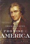 Thomas Paine and the Promise of America - Harvey J. Kaye