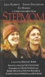 Stepmom (Mass Market) - Maggie Robb, Steven Rogers, Ron Bass, Jessie Nelson