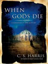 When Gods Die - C.S. Harris
