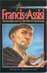 Francis Of Assisi: The Man Who Gave Up Everything To Follow Jesus - Ben Alex