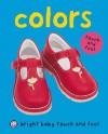 Colors (Bright Baby Touch and Feel Series) - Roger Priddy