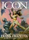 Icon: A Retrospective by the Grand Master of Fantastic Art, Frank Frazetta - Frank Frazetta, Cathy Fenner, Arnie Fenner